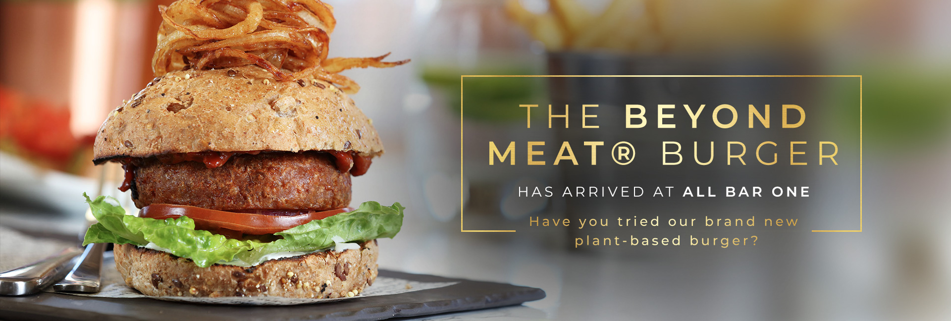 The Plant-based Burger Everyone's Talking About at All Bar One